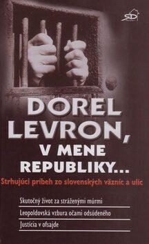 Dorel Levron, v mene republiky... - Dorel Levron