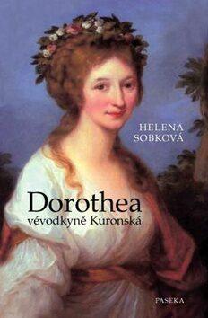 Dorothea vévodkyně Kuronská - Helena Sobková