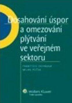 Dosahování úspor a omezování plýtvání ve veřejném sektoru - František Ochrana, Milan Půček