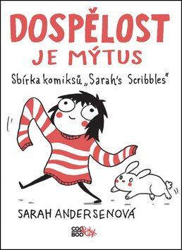 Dospělost je mýtus - Sarah Andersenová