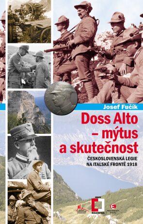 Doss Alto - mýtus a skutečnost - Josef Fučík - e-kniha