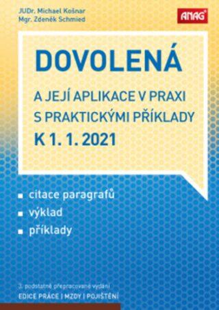 ANAG Dovolená a její aplikace v praxi s praktickými příklady k 1. 1. 2021 - Zdeněk Schmied, KOŠNAR Michael JUDr.