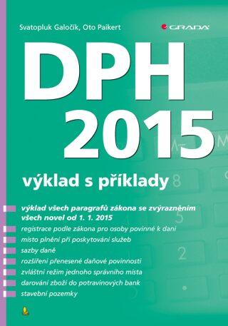 DPH 2015 - výklad s příklady - Svatopluk Galočík, Oto Paikert