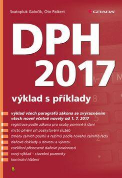 DPH 2017 - výklad s příklady - Svatopluk Galočík, Oto Paikert