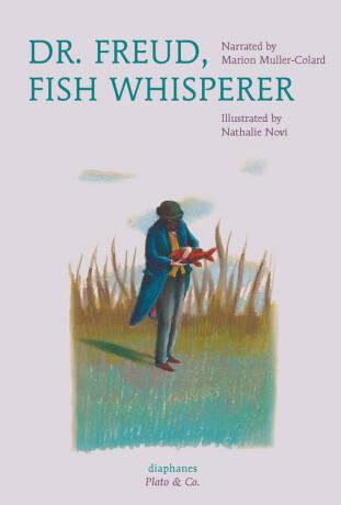 Dr. Freud, Fish Whisperer - Muller-Colard