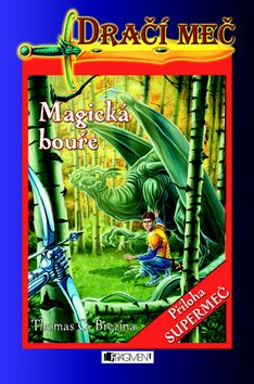 Dračí meč Magická bouře - Thomas C. Brezina