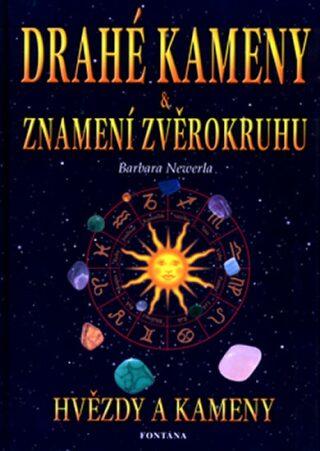Drahé kameny a znamení zvěrokruhu - Barbara Newerla