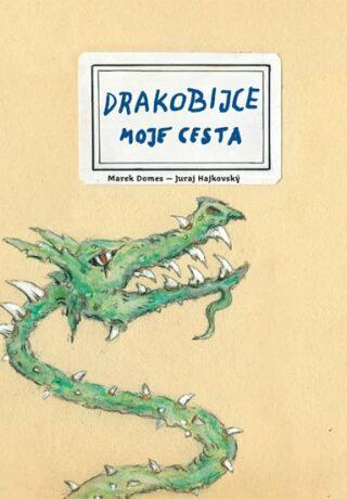 Drakobijce - Moje cesta - Juraj Hájkovský, Marek Domes