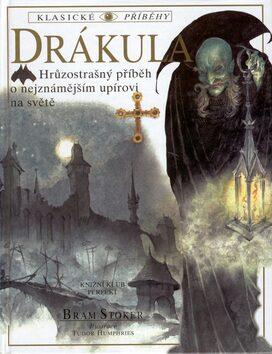 Drákula - Bram Stoker, Tudor Humphries