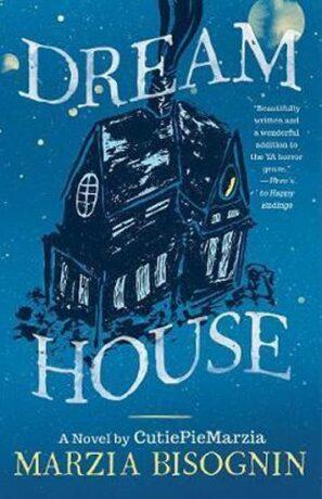 Dream House : A Novel by CutiePieMarzia - Marcia Bisognin