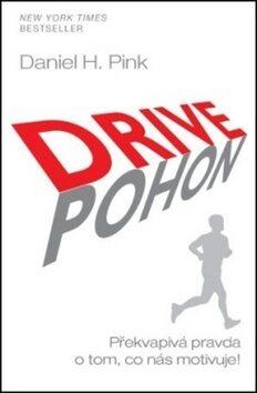 ANAG DRIVE / POHON – Překvapivá pravda o tom, co nás motivuje! - Daniel H. Pink