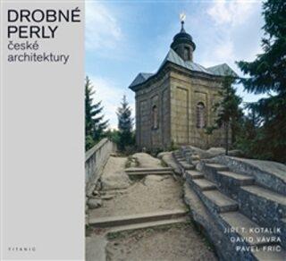 Drobné perly české architektury - Kolektiv