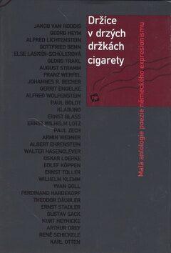 Držíce v drzých držkách cigarety - Jakob van Hoddis, Georg Heym