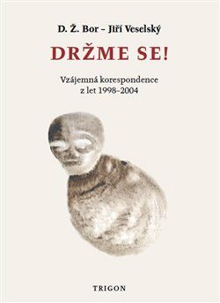 Držme se! - Jiří Veselský, D. Ž. Bor