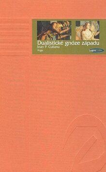 Dualistické gnóze Západu - Ioan Petru Culianu
