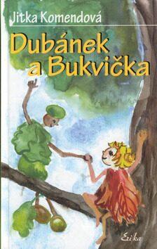 Dubánek a Bukvička - Jitka Komendová