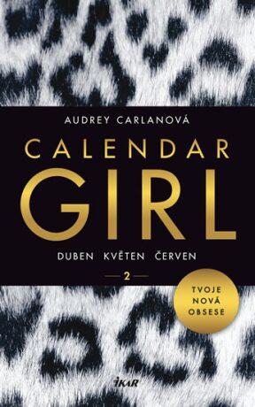 Calendar Girl 2 - Duben, květen, červen - Audrey Carlanová