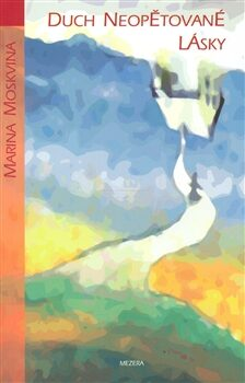 Duch neopětované lásky - Marina Moskvina