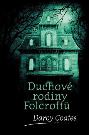 Duchové rodiny Folcroftů - Darcy Coates