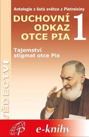 Levně Duchovní odkaz otce Pia 1 - Pater Pio z Pietrelciny - e-kniha