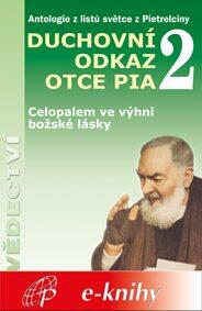 Levně Duchovní odkaz otce Pia 2 - Pater Pio z Pietrelciny - e-kniha