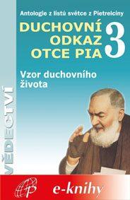 Levně Duchovní odkaz otce Pia 3 - Pater Pio z Pietrelciny - e-kniha