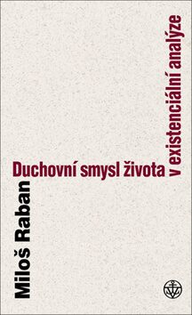 Duchovní smysl člověka dnes - Miloš Raban