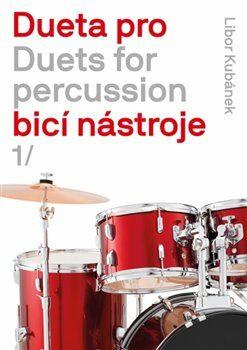 Dueta pro bicí nástroje / Duets for percussion 1. - Libor Kubánek