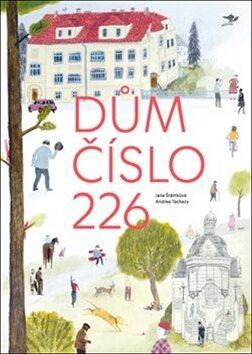 Dům číslo 226 - Jana Šrámková, Andrea Tachezy