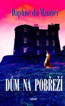 Dům na pobřeží - Daphne du Maurier