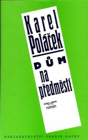 Dům na předměstí - Karel Poláček