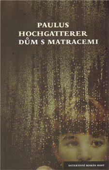 Dům s matracemi - Hochgatterer Paulus