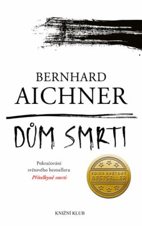 Dům smrti - Bernhard Aichner
