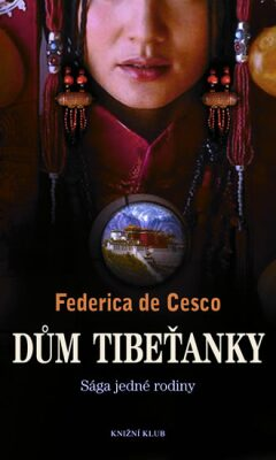 Dům Tibeťanky - Federica de Cesco