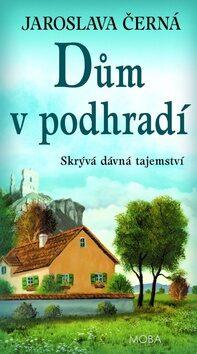 Dům v podhradí - Jaroslava Černá