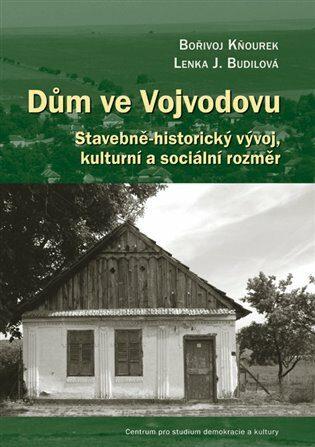 Dům ve Vojvodovu - Lenka Budilová, Bořivoj Kňourek