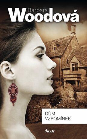Dům vzpomínek - Barbara Woodová
