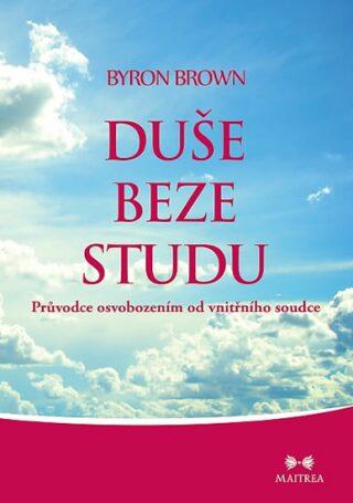 Duše beze studu - Brown Byron