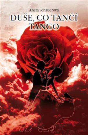 Duše, co tančí tango - Aneta Schauerová