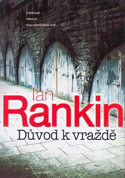 Důvod k vraždě - Ian Rankin