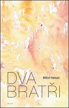 Dva bratři - Milton Hatoum