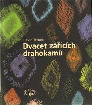 Dvacet zářících drahokamů - David Hrbek