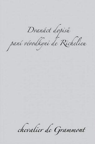 Dvanáct dopisů paní vévodkyni de Richelieu - de Grammont Edmond