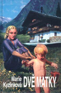 Dvě matky - Marie Kyzlinková