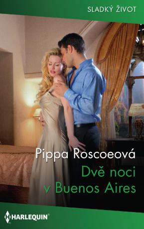 Dvě noci v Buenos Aires - Pippa Roscoe