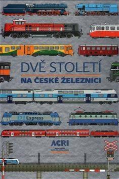 Dvě století na české železnici - kol.,