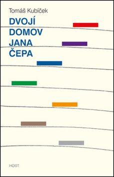 Dvojí domov Jana Čepa - Tomáš Kubíček
