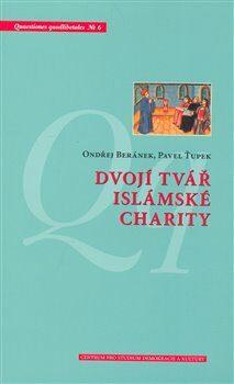 Dvojí tvář islámské charity - Ondřej Beránek,Pavel Ťupek,