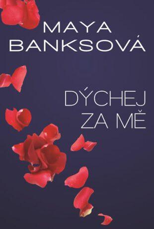 Dýchej za mě - V žáru bezpečí 4 - Maya Banksová