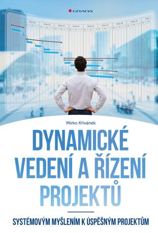 Dynamické vedení a řízení projektů - Mirko Křivánek - e-kniha
